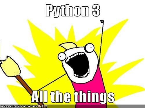 Python 3 all the things !